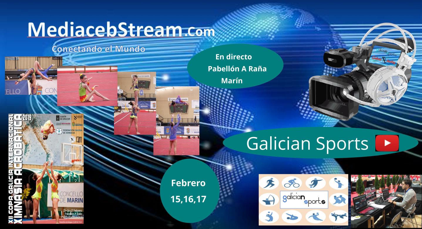 15,16 y 17 de Febrero 2019, GalicianSports en colaboración con la Federación Galega de Ximnasia, retransmitirá en directo la XII Copa Galicia Internacional de Ximnasia Acrobática, desde el Pabellón de A Raña en Marín.